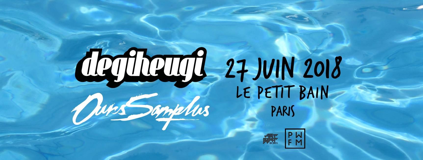 Degiheugi & Ours Samplus – Petit Bain (Paris) – 27 Juin 2018