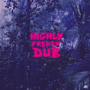 Highly French Dub - EP - Feed The Feedback