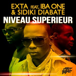 Exta - Niveau Supérieur - Feat. Sidiki Diabaté & Iba One